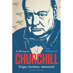 En lille bog om Churchill: Kriger, kunstner, statsmand
