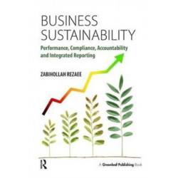 Business Sustainability: Performance, Compliance, Accountability and Integrated Reporting