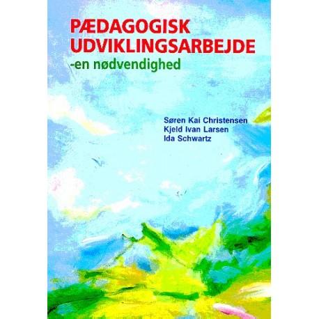 Pædagogisk udviklingsarbejde - en nødvendighed