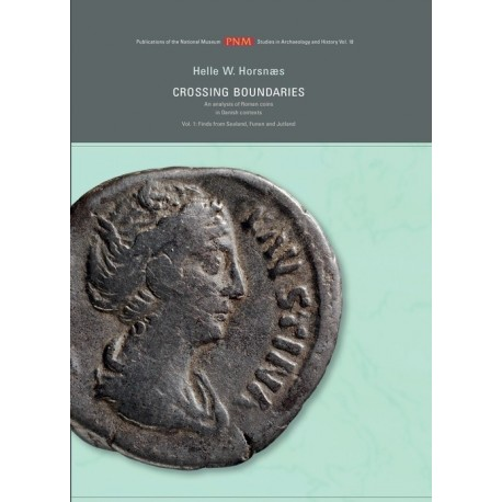 Crossing boundaries - Finds fra Sealand, Funen and Jutland: an analysis of Roman coins in Danish contexts (Vol. 1)