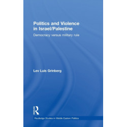 Politics and Violence in Israel/Palestine: Democracy versus Military Rule