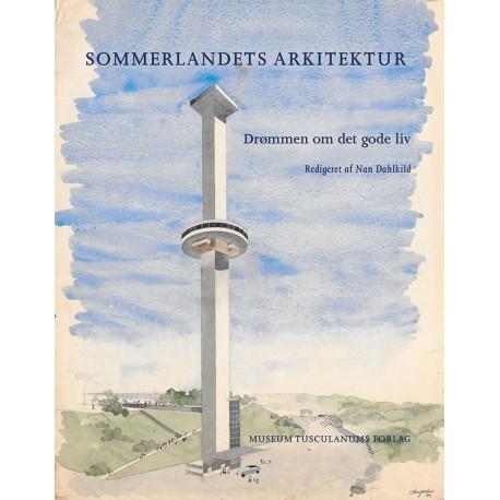 Sommerlandets arkitektur: Drømmen om det gode liv