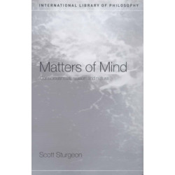 Matters of Mind: Consciousness, Reason and Nature