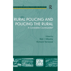 Rural Policing and Policing the Rural: A Constable Countryside?