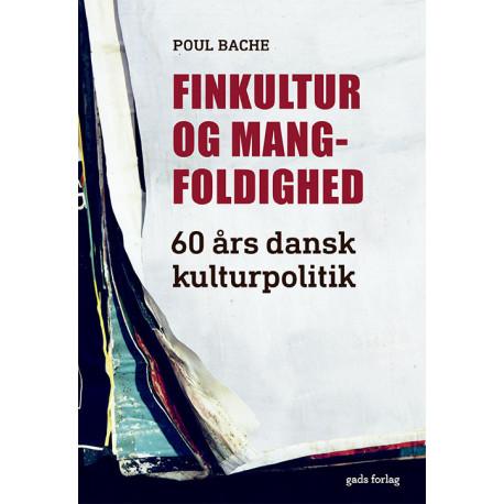Finkultur og mangfoldighed: 60 års dansk kulturpolitik