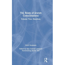 The Roots of Jewish Consciousness, Volume Two: Hasidism