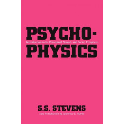 Psychophysics: Introduction to Its Perceptual, Neural and Social Prospects