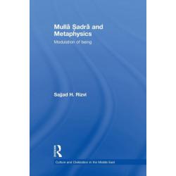 Mulla Sadra and Metaphysics: Modulation of Being