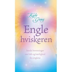 Englehviskeren: Sande beretninger om håb og kærlighed fra englene