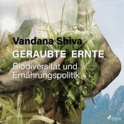 Geraubte Ernte - Biodiversität und Ernährungspolitik