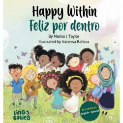 Happy within/ Feliz por dentro: English Spanish Bilingual edition