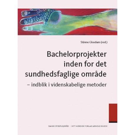 Bachelorprojekter inden for det sundhedsfaglige område: indblik i videnskabelige metoder - [RODEKASSE/DEFEKT]
