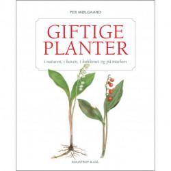 GIFTIGE PLANTER: i naturen, i haven, i køkkenet og på marken