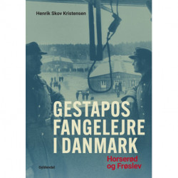 Gestapos fangelejre i Danmark: Horserød 1943-44, Frøslev 1944-45