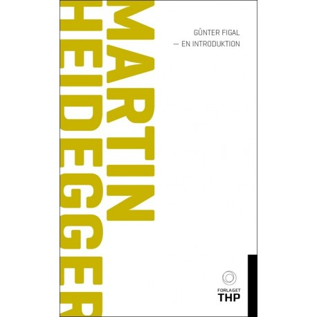Martin Heidegger - en introduktion