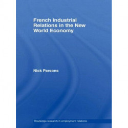 French Industrial Relations in the New World Economy
