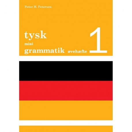 Tysk mini grammatik, Øvehæfte 1 (Bind 1)