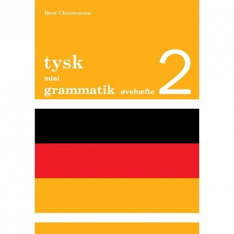 Tysk mini grammatik, Øvehæfte 2 (Bind 2)