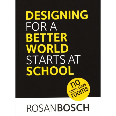Designing for a Better World Starts at School: no more classrooms