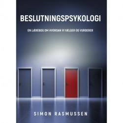 Beslutningspsykologi: En lærebog om hvordan vi vælger og vurderer