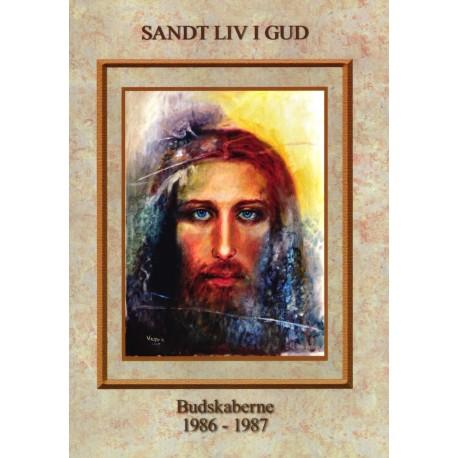 Sandt liv i Gud - budskaberne 1986-1987: Budskaberne 1986 - 1987