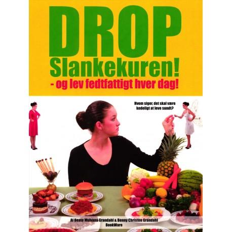 Drop slankekuren: og lev fedtfattigt hver dag