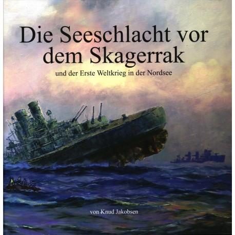 Die Seeschlacht vor dem Skagerrak und der Erste Weltkreig in der Nordsee