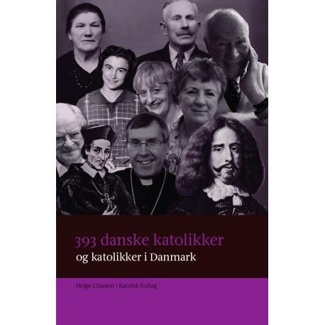 393 danske katolikker og katolikker i Danmark: Katolsk biografisk leksikon 1536-2018