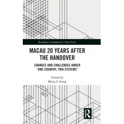 """Macau 20 Years after the Handover: Changes and Challenges under """"One Country, Two Systems"""""""