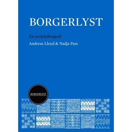 Borgerlyst: En projektbiografi