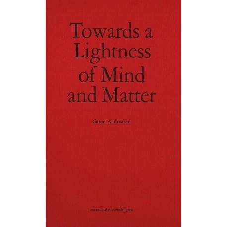 Towards a lightness of mind and matter