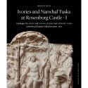 Ivories and Narwhal Tusks at Rosenborg Castle - 2 bind i kassette: Catalogue of Carved and Turned Ivories ans Narwhal Tusks in the Royal Danish Collection 1600-1875