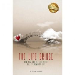 The life bridge: Din vej fra et ubevidst til et bevidst liv