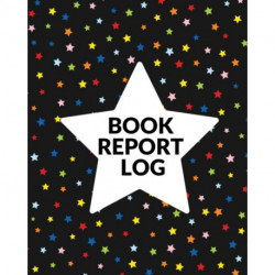 Book Report Log Book For Kids: Reading Progress Notebook, Classroom Reading Assignment Templates, Student Book Report Journal With Prompts, Homeschool Tracker
