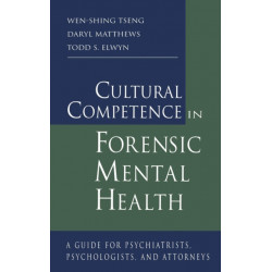 Cultural Competence in Forensic Mental Health: A Guide for Psychiatrists, Psychologists, and Attorneys