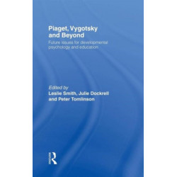 Piaget, Vygotsky & Beyond: Future issues for developmental psychology and education