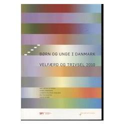 Børn og unge i Danmark: velfærd og trivsel 2010 - [RODEKASSE/DEFEKT]