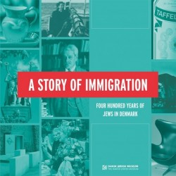 A Story of Immigration: Four Hundred Years of Jews in Denmark