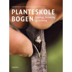 Planteskolebogen: fysiologi, formering og dyrkning