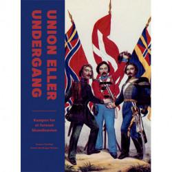 Union eller undergang: Kampen for et forenet Skandinavien