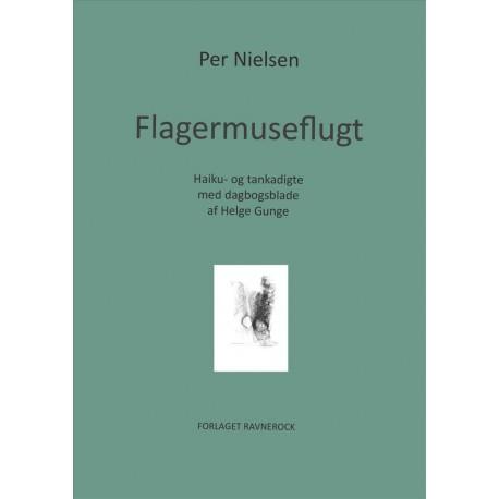 Flagermuseflugt: Haiku- og tankadigte med dagbogsblade af Helge Gunge