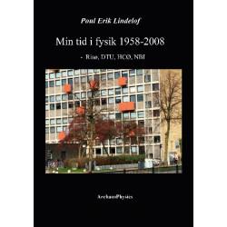 Min tid i fysik 1958-2008: Risø, DTU, HCØ, NBI