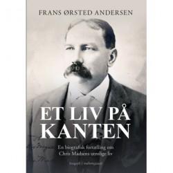 Et liv på kanten: en biografisk fortælling om Chris Madsens utrolige liv