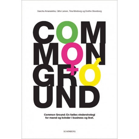 Common ground: common ground - en fælles vinderstrategi for mænd og kvinder i business og livet - [RODEKASSE/DEFEKT]