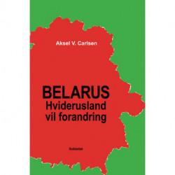 Belarus – Hviderusland vil forandring