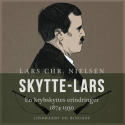 Skytte-Lars. En krybskyttes erindringer 1874-1930