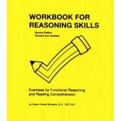 Workbook for Reasoning Skills: Exercises for Functional Reasoning and Reading Comprehension
