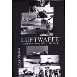 Luftwaffe: jagerpiloter i kamp 1939-1945 (Bind 1)
