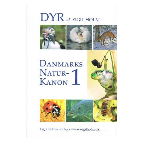 Danmarks naturkanon - Dyr (Bind 1)