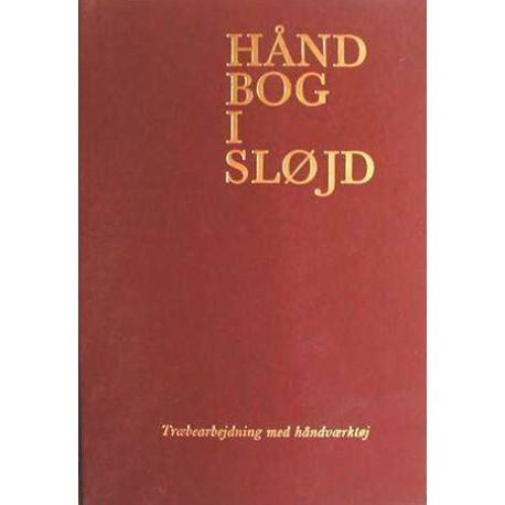 Håndbog i sløjd: træbearbejdning med håndværktøj - materialer, håndværktøj, teknik